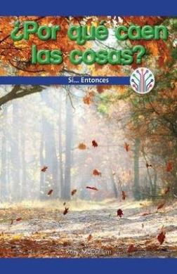 Por Que Caen Las Cosas?: Si... Entonces (Why Do Things Fall?: If...Then)