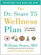 The Dr. Sears T5 Wellness Plan [Audio]