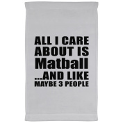 All I Care About Is Matball And Like Maybe 3 People - Kitchen Towel, Microfiber Velour Towel, Unique Gift Idea for Birthday