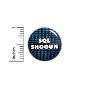 2.5cm Pinback Button SQL Shogun Funny Binary Code Coding Pin Nerdy Geeky #40-23