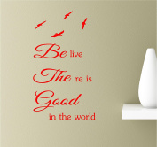 Believe There Is Good In The World 22x13 Red Vinyl Wall Art Inspirational Quotes Decal Sticker