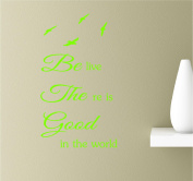 Believe There Is Good In The World 22x13 Lime Green Vinyl Wall Art Inspirational Quotes Decal Sticker