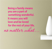 Being A Family Means You Are A Part Of Something Wonderful It Means You Will Love and Be Loved For The Rest Of Your Life No Matter What 22x15 Pink Vinyl Wall Art Inspirational Quotes Decal Sticker