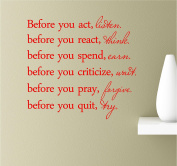 Before You Act Listen Before You React Think Before You Spend Earn Before you Criticise Wait Before You Pray Forgive Before You Quit Try 22x21 Red Vinyl Wall Art Inspirational Quotes Decal Sticker