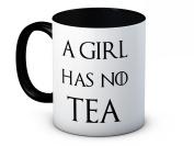 A Girl Has No Tea - Game of Thrones Parody - High Quality Ceramic Coffee or Tea Mug