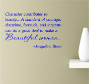 Character Contributes To Beauty A Standard Of Courage Discipline, Fortitude, And Integrity Can Do A Great Deal To Make A Beautiful Women 22x14 Blue Vinyl Wall Art Inspirational Quotes Decal Sticker