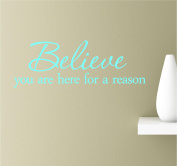 Believe You Are Here For A Reason 22x8 Mint Vinyl Wall Art Inspirational Quotes Decal Sticker