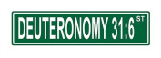 Deuteronomy 31:6 St. Street Sign 24x6 funny joke humour novelty metal aluminium sign
