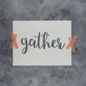 """Gather Sign Stencil for Walls and Crafts - Reusable Stencils of the Word """"Gather"""" for Painting in Small & Large Sizes - Made in USA"""