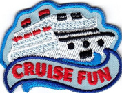"""CRUISE FUN"" PATCH - Iron On Embroidered Applique-Vacation, Cruising, Trips"