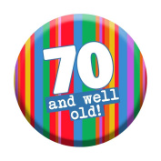 70th Birthday Badge 70 Today 58mm Pin Button Novelty Gift Men Women Well Old