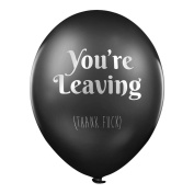 "Abusive Balloons – ""You're Leaving - Thank F*ck"" x 5 - Funny office party balloons"