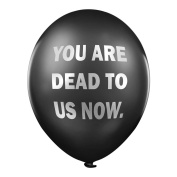 "Abusive Balloons – ""You are dead to us now"" x 5 - Funny balloons for office colleagues"