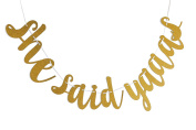 Fecedy She Said Yaaas Gold Glittery Banner For Engagement Party Bachelorette party Decorations