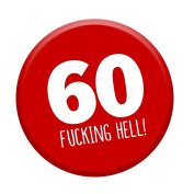 60th Birthday Badge Age 60 Today 58mm Pin Button Funny Novelty Gift Him & Her