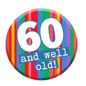 60th Birthday Badge 60 Today 58mm Pin Button Novelty Gift Men Women