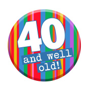 40th Birthday Badge 40 Today 58mm Pin Button Novelty Gift Men Women