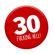 30th Birthday Badge Age 30 Today 58mm Pin Button Funny Novelty Gift Him & Her
