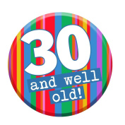30th Birthday Badge 30 Today 58mm Pin Button Novelty Gift Men Women
