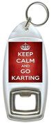 Keep Calm And Go Karting - Bottle Opener Keyring