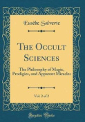 The Occult Sciences, Vol. 2 of 2