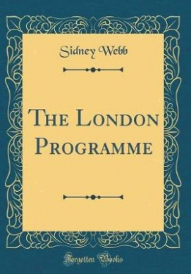The London Programme (Classic Reprint)