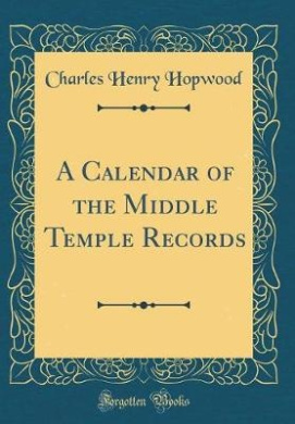A Calendar of the Middle Temple Records (Classic Reprint)