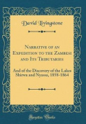 Narrative of an Expedition to the Zambesi and Its Tributaries