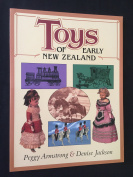 TOYS OF EARLY NEW ZEALAND, Peggy Armstrong and Denise Jackson