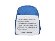 I do not consider divorce an evil by any means. It is just as much a refuge for women married to brutal men as Canada was to the slaves of brutal masters. printed kid's blue backpack, Cute backpacks,