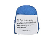 The death clock is ticking slowly in our breast, and each drop of blood measures its time, and our life is a lingering fever. printed kid's blue backpack, Cute backpacks, cute small backpacks, cute bl