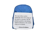 The man whose action habitually bears the stamp of his mind is a genius, but the greatest genius is not always equal to himself, or he would cease to be human. printed kid's blue backpack, Cute backpa