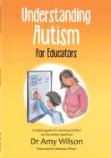 Understanding Autism for Educators