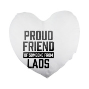 Proud friend of someone from Laos Heart Shaped Pillow Cover