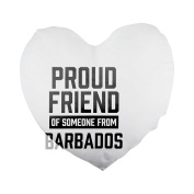 Proud friend of someone from Barbados Heart Shaped Pillow Cover