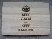 STRICTLY COME DANCING KEEP DANCING PREMIUM HARDWOOD CHOPPING CUTTING CHEESE BOARD PLACE MAT ENGRAVED WOODEN KITCHEN COOKING BAKING DANCER PRESENT GIFT LASER ENGRAVED by FASTCRAFT UK