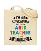 I'm Not Superwoman But I'm an ARTS TEACHER So Close Enough - Teacher Gift - Tote Bag - Shopping Bag - Reusable Bag - Bag For Life - Beach Bag - Totes - Funky NE Ltd®