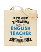 I'm Not Superwoman But I'm an ENGLISH TEACHER So Close Enough - Teacher Gift - Tote Bag - Shopping Bag - Reusable Bag - Bag For Life - Beach Bag - Totes - Funky NE Ltd®