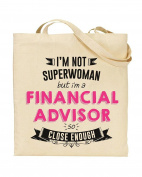I'm Not Superwoman But I'm a FINANCIAL ADVISOR So Close Enough - Tote Bag - Shopping Bag - Reusable Bag - Bag For Life - Beach Bag - Totes - Funky NE Ltd®