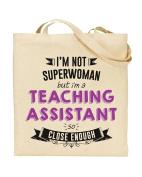 I'm Not Superwoman But I'm a TEACHING ASSISTANT So Close Enough - Teacher Gift - Tote Bag - Shopping Bag - Reusable Bag - Bag For Life - Beach Bag - Totes - Funky NE Ltd®