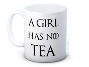 A Girl Has No Tea - White - Game of Thrones Parody - High Quality Ceramic Coffee or Tea Mug
