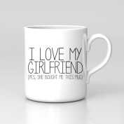 I Love My Girlfriend Yes She Bought Me This Mug Valentines Home Coffee Tea