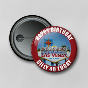 Las Vegas (5.8cm) Personalised Pin Badge Printed in Hi-RES Photo Quality