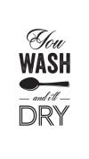 You Wash And I'll Dry Tea Towel