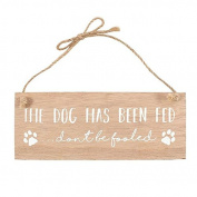 'The Dog Has Been Fed... Don't Be Fooled / The Dog Hasn't Beed Fed' Reversible Hanging Wooden Sign