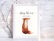 stay clever little fox nursery quote gift a4 glossy print poster UNFRAMED picture gift wall art