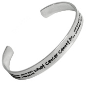 What Cancer Cannot Do Stainless Steel Cuff Bracelet