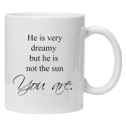 Greys Anatomy Inspired - He is very dreamy but he is not the sun, you are- - Novelty White Tea Coffee Mug 330ml Ceramic - Perfect Valentines/Easter/Summer/Christmas/Birthday/Anniversary Gift