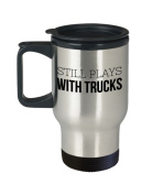 Semi Truck Mug - Still Plays With - Mechanic Gifts - 410ml Stainless Steel Travel Coffee Cup