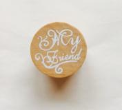Stamp Words My Friend For Weddings, Christenings, Birthdays, Scrapbooking